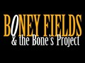 Boney Fields & The Bone's Project